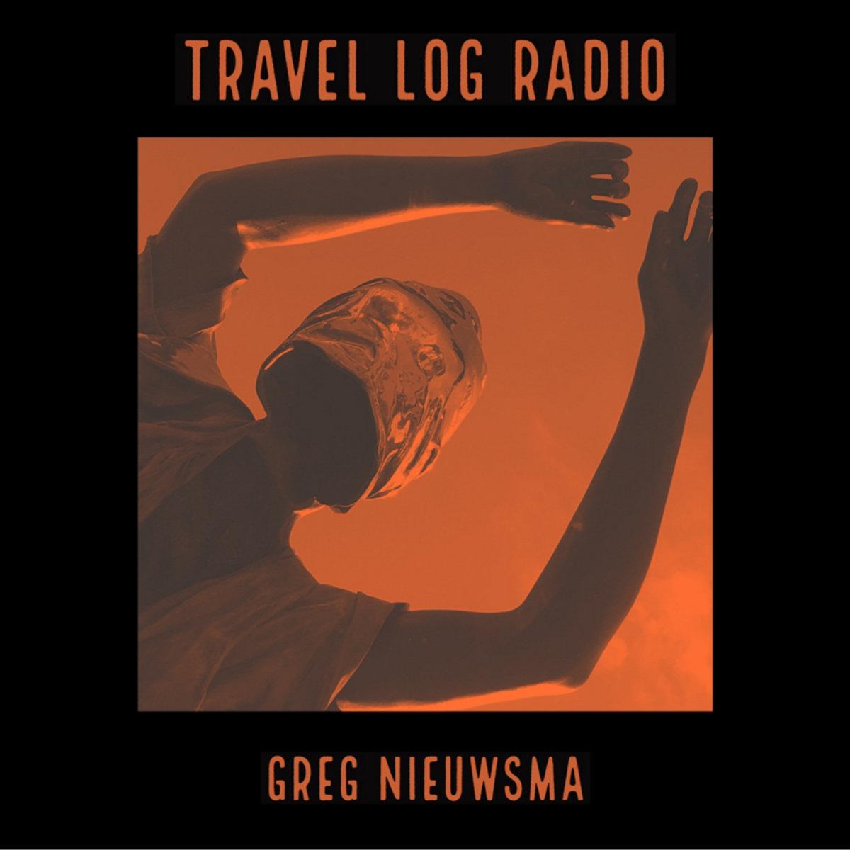 Greg Nieuwsma - Travel Log Radio