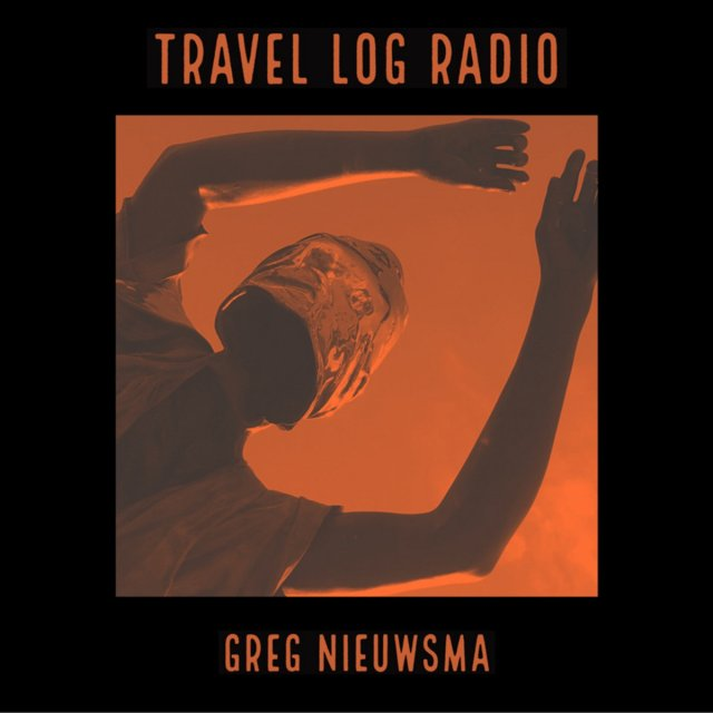 Greg Nieuwsma - Travel Log Radio